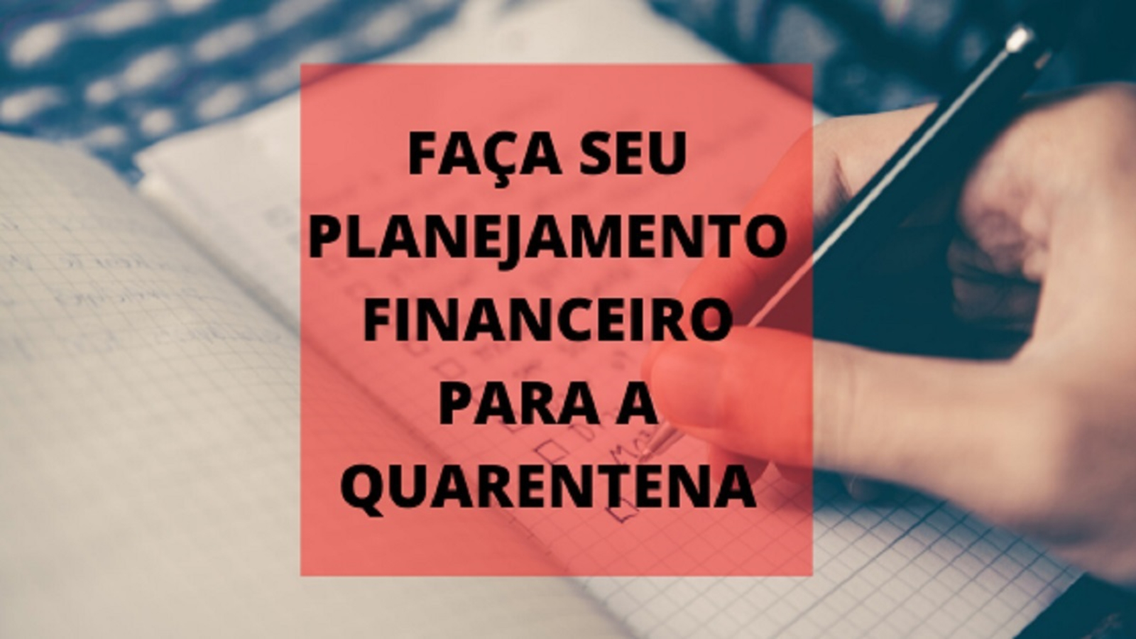 quarentena planejamento financeiros